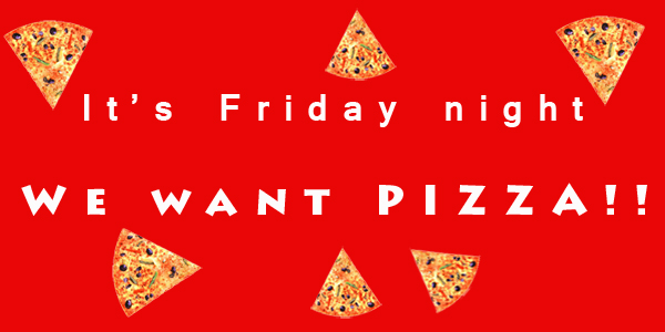 its friday night pizza